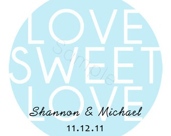 Custom Wedding Stickers - Love Sweet Love Personalized Stickers, Wedding Favor Stickers - Choice of Size