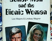 Six Million Dollar Man and the Bionic Woman