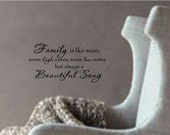 Family is like music some high notes, some low notes, but always a beautiful song...vinyl lettering....
