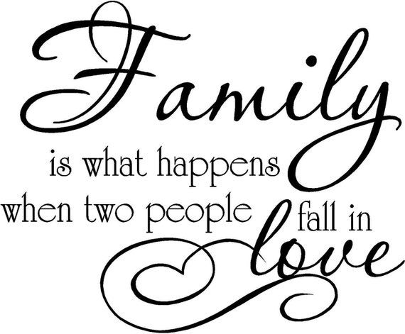 Unloyal Family Quotes And Sayings: Family Is What Happens When Two People Fall In Love..vinyl