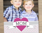 Mothers Day Photo Card - One (1) Photo - Heart with Banner - Custom Personalized Digital Printable File