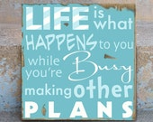 Typography Painting / Word Art on Wood Sign - Life Is What Happens To You While You're Busy Making Other Plans (John Lennon)