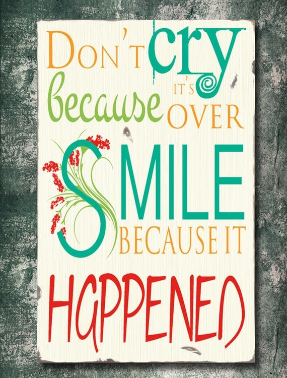 Typography Painting / Word Art on Wood Sign - Don't Cry Because It's Over, Smile Because It Happened