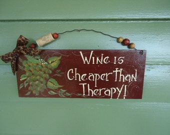 Hand Painted Wood Wine is Cheaper than Therapy Sign