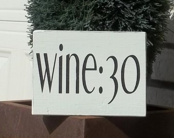 Wine:30 Cream and Black Painted Wood Sign   Wine Humor Sign   Hand Painted Sign