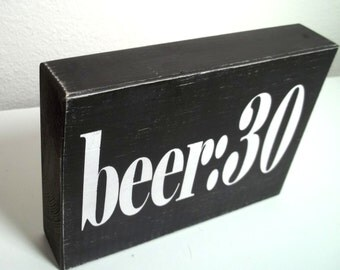 Black and White Beer:30 Painted Wood Sign, Beer Sign, Beer Humor, Sign for the Beer Lover, Drinking Sign, Drinking Humor