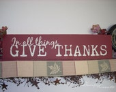 Custom Sign - In all things GIVE THANKS - Custom Made Wood Sign, Bible verse