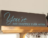 Wedding Sign distressed - You're my happily ever after - Wood Sign, custom sign, typography