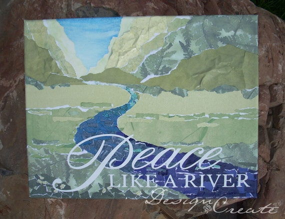 Sale - PEACE LIKE A RIVER - Decoupage Art - Paper Crafted - Texture, Was 60 dollars