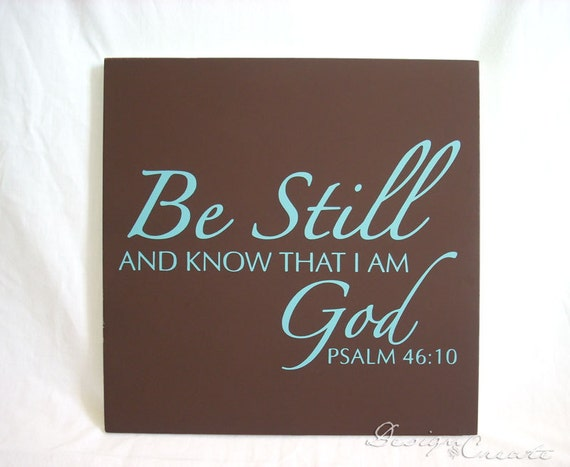 Custom wood sign - Bible verse, scripture wood sign - BE STILL and know that I am God - Square Custom Sign