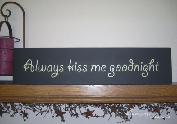 Custom Sign - ALWAYS KISS Me GOODNIGHT (stars) - Custom Made Wood Sign