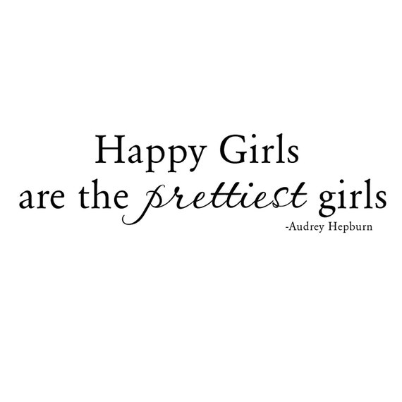 Happy Girls Are The Prettiest Girls Vinyl saying Decal for Wall, Door, Window, etc, 30 inches