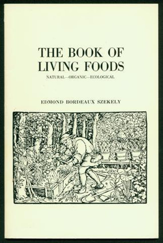 The Book of Living Foods Natural Organic Ecological by Edmond Szekely