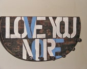 "Hat or Coat Rack painted with ""Love You More"""