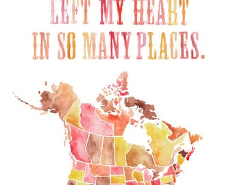 8.5x11 or 11x14 - Left My Heart Print with USA and Canada