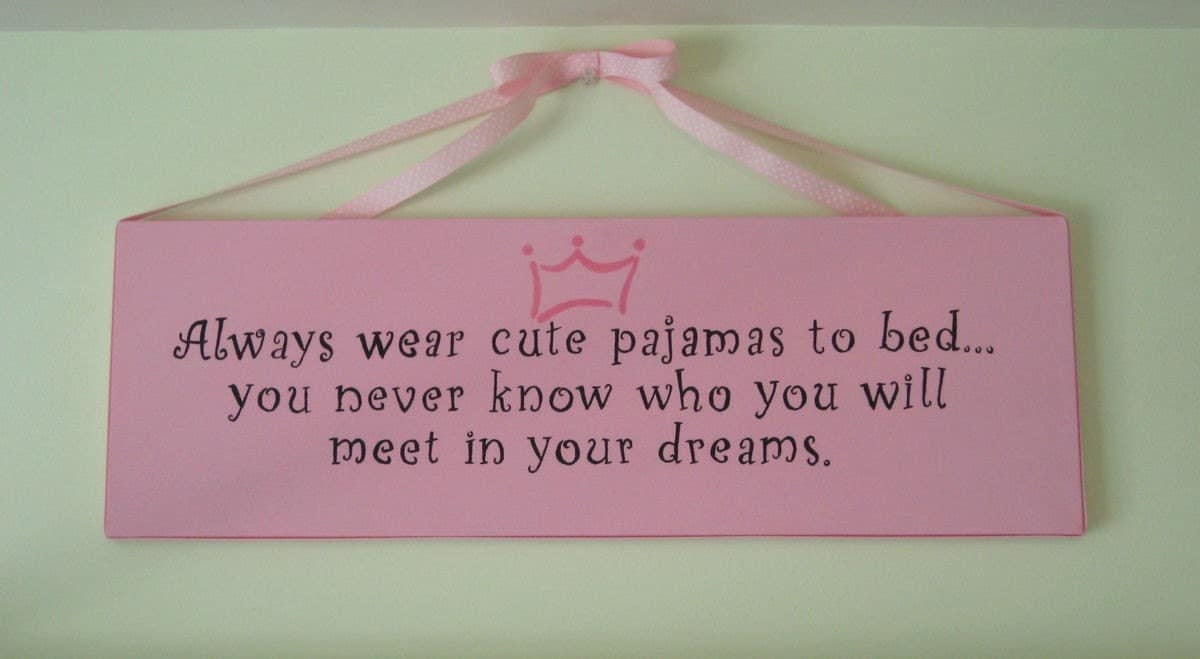 Girls Bedroom Sign Always Wear Cute Pajamas