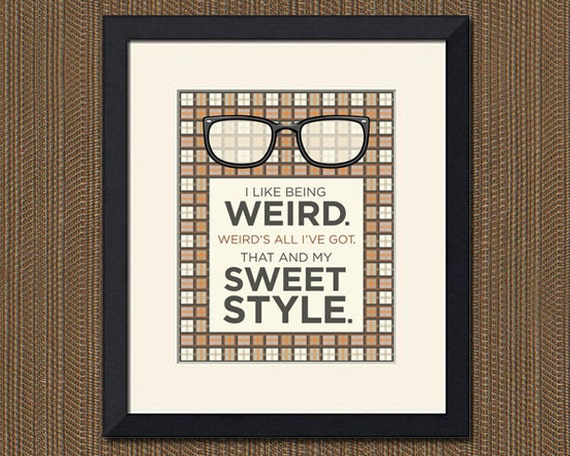 The IT Crowd Inspired Art Print, Being Weird Quote, Various Sizes
