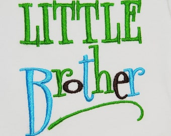 Little Brother or Little Sister, Big Brother or Big Sister Embroidered Shirt or Bodysuit