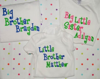 Little Brother or Little Sister, Big Brother, Big Sister, Middle Brother, Middle Sister, Big Little Sister,  Embroidered Shirt or Bodysuit