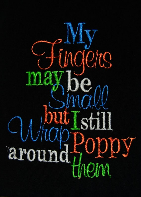 My Fingers May Be Small But I Still Wrap Poppy Around Them Embroidered Shirt or body suit