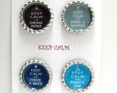 Keep Calm And Drink Wine, Drink A Martini, Have A Beer and Party On - Finished Sealed Bottle Caps - Set of 4