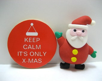 Keep Calm It's Only X-Mas - Funny Wood Magnet