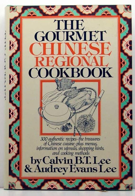 The Gourmet Chinese Regional Cookbook HB/DJ 1982 Calvin Lee & Audrey Evans Lee