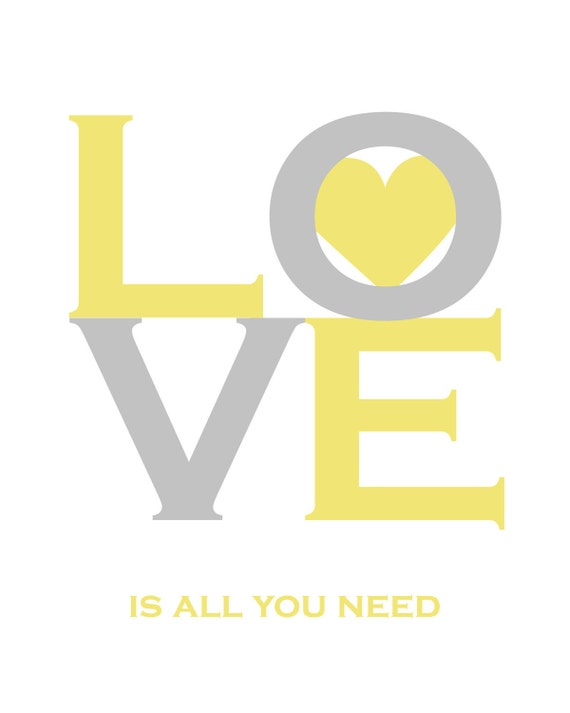 Yellow and Gray Love Heart Print - Baby Gift - Wedding Gift - Love is All You Need - Inspirational Quote/Song -  11x14 Print