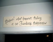 """Funny Wedding Reception sign, Party sign,  funny teen sign - """"Behave, What happens today is on Facebook tomorrow"""""""