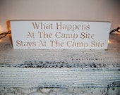 """CAMPING Sign, """" What Happens at the Campsite Stays at the Campsite"""" , funny wooden sign for camper, camping, boyscouts"""