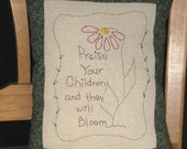 Praise Your Children and They Will Bloom - Hand Embroidered Pillow
