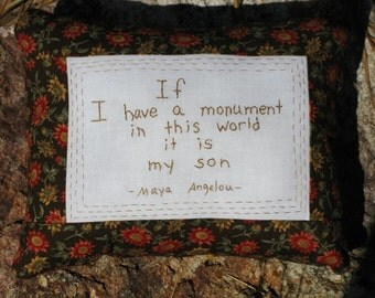Maya Angelou Quote  Hand Embroidered Pillow
