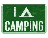 I Tent Camping - Vintage Camping Sign