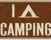 I Tent Camping - Vintage Sign