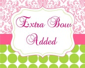 EXTRA Bow added to Bags or Trendy Shirts