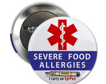 SEVERE FOOD ALLERGIES EpiPen Allergy Medical Alert Pinback Button Badge (Choose Size)