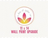 UPGRADE any 8x10 Wall Print to an 11x14 Wall Print
