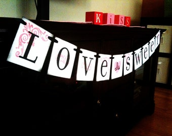 LOVE is SWEET Banner | Love is Sweet Sign | Wedding Sign | Wedding Banner | Wedding Decoration | Dessert Table | Wedding Cake Table
