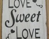 Rustic Wedding Sign Candy Bar LOVE SWEET LOVE old Barnwood Eco Friendly