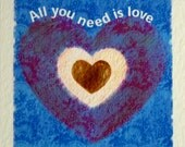 All you need is love Valentine Card