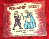 Vintage 1980 hardcover children's book.  The Pilgrims Party by Sadyebeth and Anson Lowitz