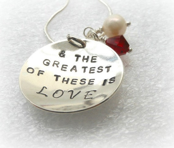Personalized Hand Stamped Necklace - And The Greatest of These is LOVE - Rounded Sterling Silver Jewelry