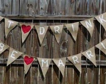 Eat Drink Be Married Burlap Banner, Wedding Banner, Wedding Bunting, Eat Drink and Be Married, Burlap Wedding Banner, Burlap Wedding Bunting