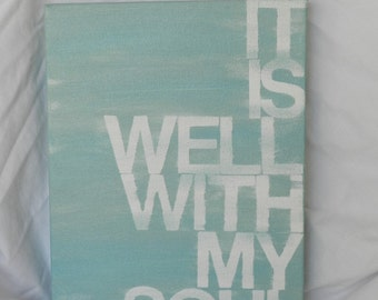 it is well with my soul. 9 x 12 x 1/2 hand painted canvas. shades of sea blue.