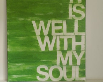 it is well with my soul - 16x20 hand painted canvas - grass green and white - word art - song lyrics - hymns
