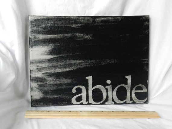 S A L E: abide. 9x12 hand painted canvas. black and grey.