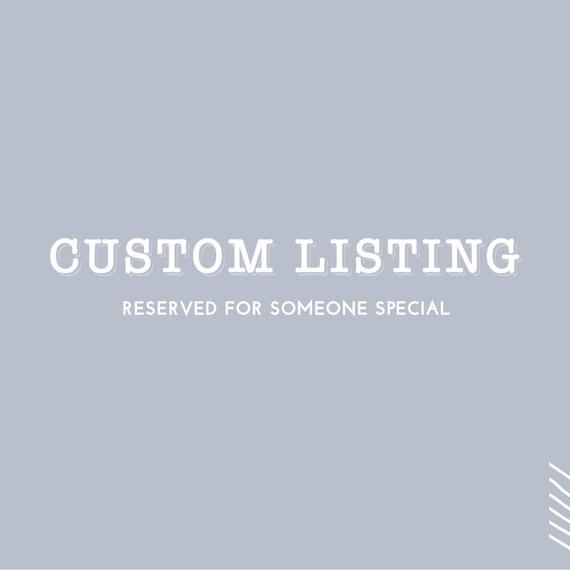 Custom Listing for Kendall & MJ