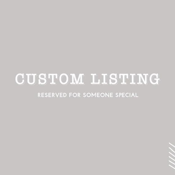 Custom Listing for Brandi