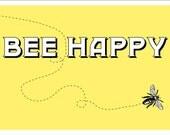 Bee Happy 13x19 (12x18) Print. Yellow. Home Decor. Wall Art.