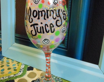 Wine Glass Custom Painted for Fun TagLines See Description for Details
